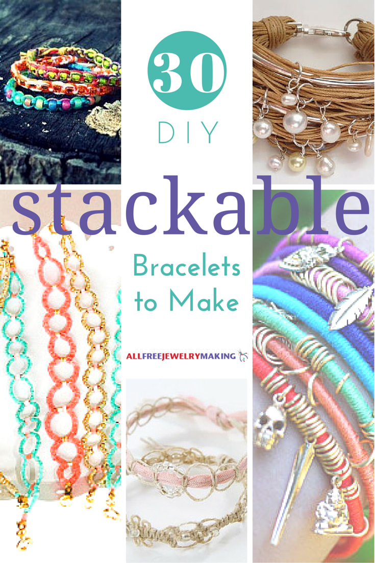 30 Stackable Bracelets to Make