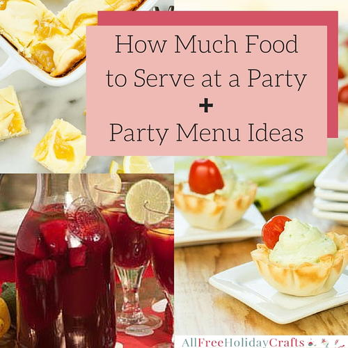 How Much Food for a Party and Party Menu Ideas