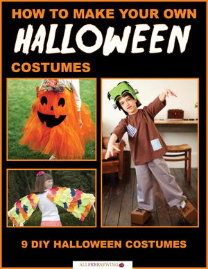 How to Make Your Own Halloween Costumes: 9 DIY Halloween Costumes eBook