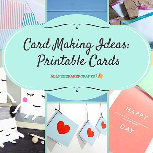 Card Making Ideas: Printable Cards