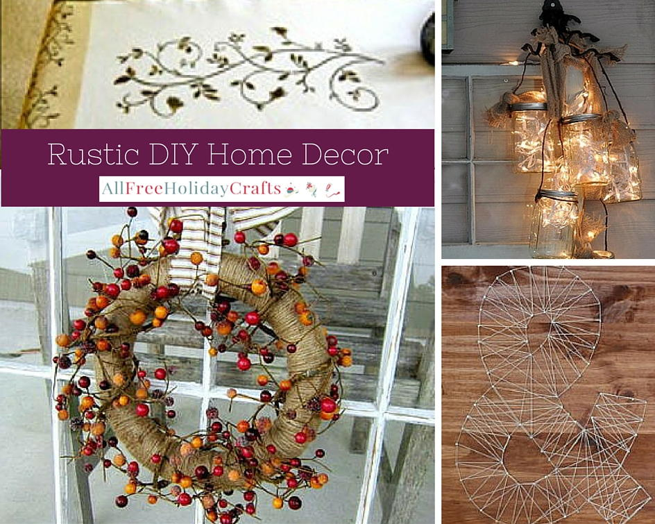 Rustic Diy Home Decor 13 Easy Crafts For The Home