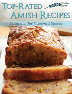 """Top Rated Amish Recipes: 26 Classic, Old-Fashioned Recipes"" eCookbook"