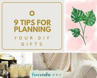 9 Tips for Planning Your DIY Gifts
