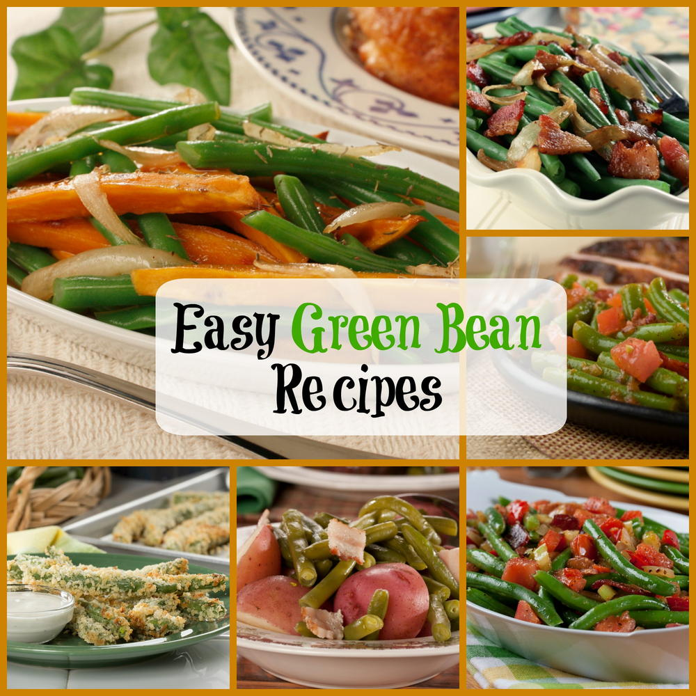 Easy Green Bean Recipes: 10 Unforgettable Recipes For