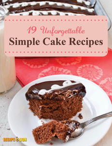 """19 Unforgettable Simple Cake Recipes"" Free eCookbook"