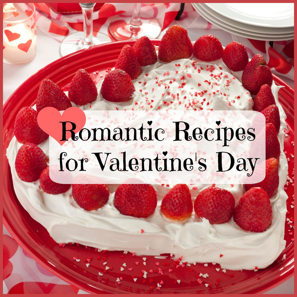 What are some romantic food ideas for valentine 39 s day for Romantic ideas for valentines day