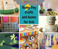 45 Rainy Day Crafts and Cool Games for Kids