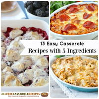 5 Ingredient Recipes: 13 Easy Casserole Recipes with 5 Ingredients
