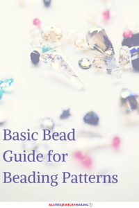 Basic Bead Guide for DIY Jewelry Beading Patterns