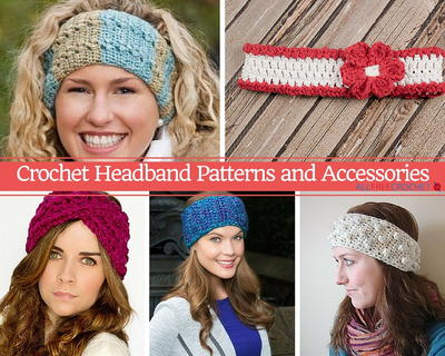61 Crochet Headband Patterns and Accessories