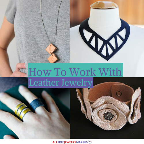 How to Work With Leather Jewelry