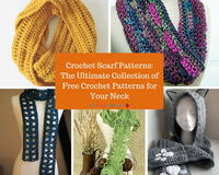 202 Crochet Scarf Patterns: The Ultimate Collection of Free Crochet Patterns for Your Neck