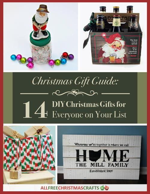 Family Christmas Gift Lists.Christmas Gift Guide 14 Diy Christmas Gifts For Everyone On