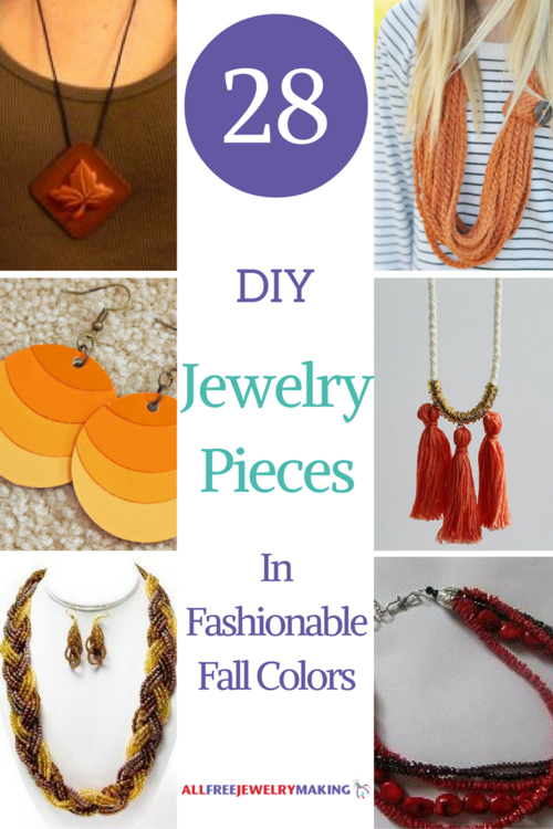 28 DIY Jewelry Pieces in Fashionable Fall Colors