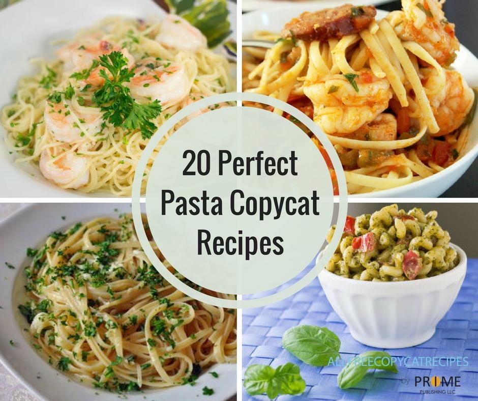 20 Perfect Pasta Copycat Recipes