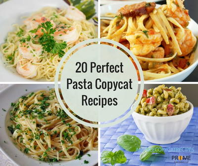 20 Perfect Pasta Copycat Recipes