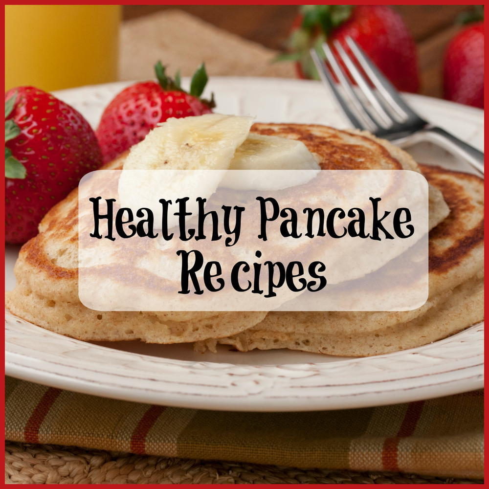 Lighten Up Your Breakfast with Healthy Pancake Recipes ...