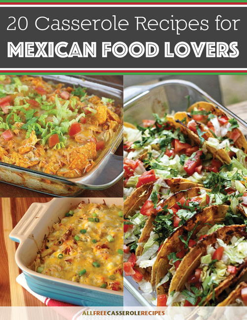 20 Casserole Recipes for Mexican Food Lovers