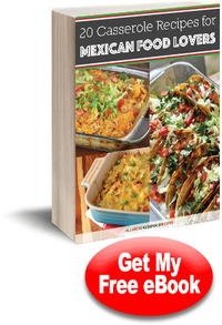 20 casserole recipes for mexican food lovers free ecookbook whats inside the ecookbook recipes for mexican casseroles forumfinder Choice Image