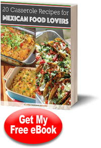 20 casserole recipes for mexican food lovers free ecookbook sign up for our newsletter forumfinder Choice Image