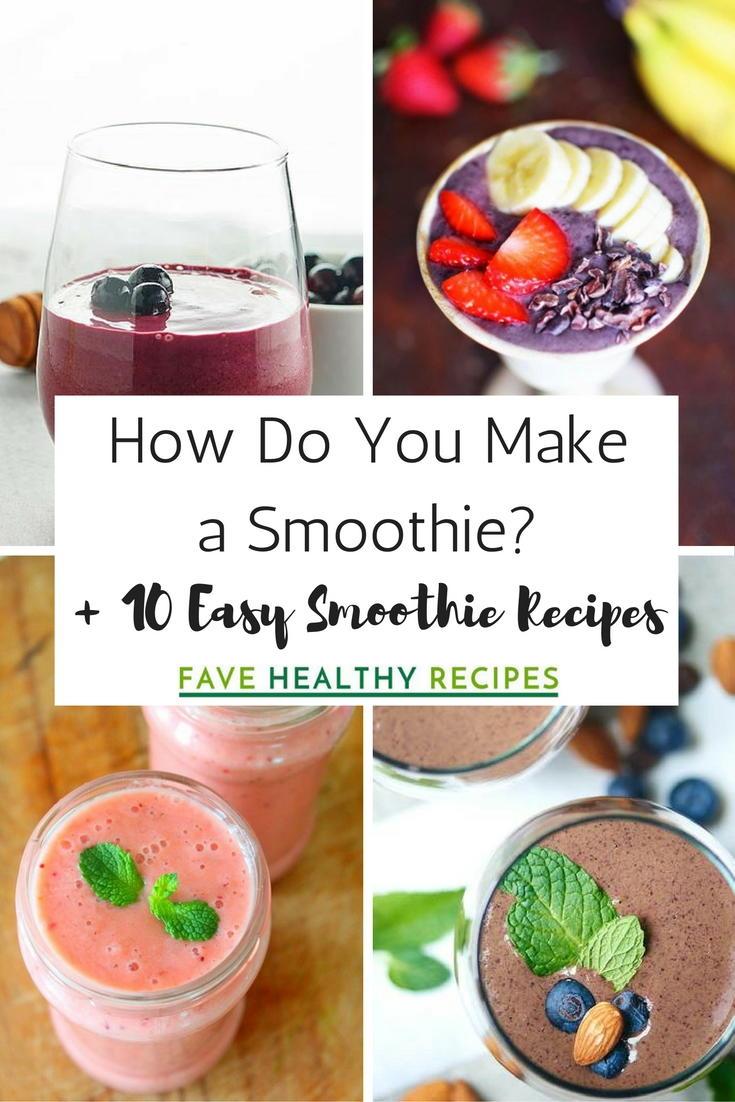 How Do You Make a Smoothie? + 10 Easy Smoothie Recipes ...