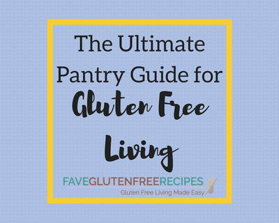 The Ultimate Pantry Guide for Gluten Free Living