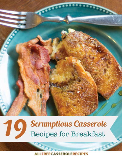 19 Scrumptious Casserole Recipes for Breakfast free eCookbook