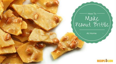 How to Make Homemade Peanut Brittle