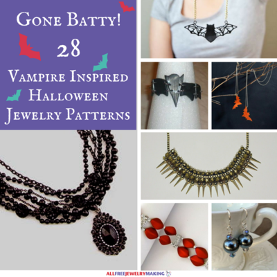 Going Batty: 28 Vampire Inspired Halloween Jewelry Patterns