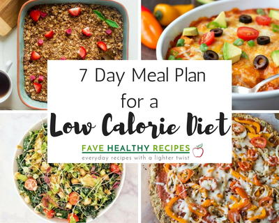 7 Day Meal Plan for a Low Calorie Diet