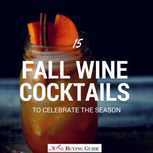15 Fall Wine Cocktails to Celebrate the Season