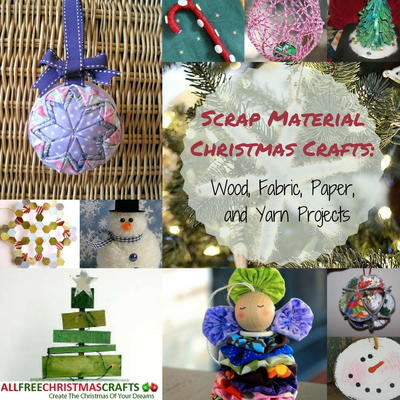 Scrap Material Christmas Crafts 28 Wood Fabric Paper And Yarn