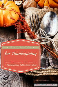 How to Set a Table for Thanksgiving + Thanksgiving Table Decor Ideas
