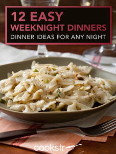 12 Easy Weeknight Dinners: Dinner Ideas for Any Night