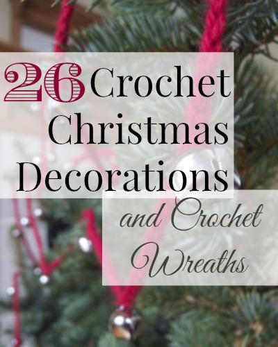 26 Crochet Christmas Decorations and Crochet Wreaths