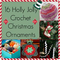 16 Holly Jolly Crochet Christmas Ornaments