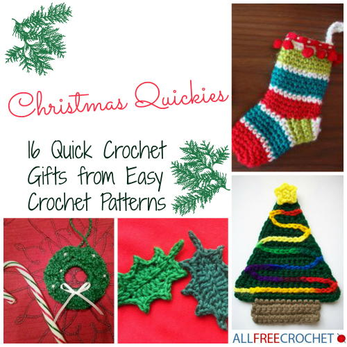 Free Quick And Easy Crochet Gift Patterns : Christmas Quickies: 16 Quick Crochet Gifts from Easy ...