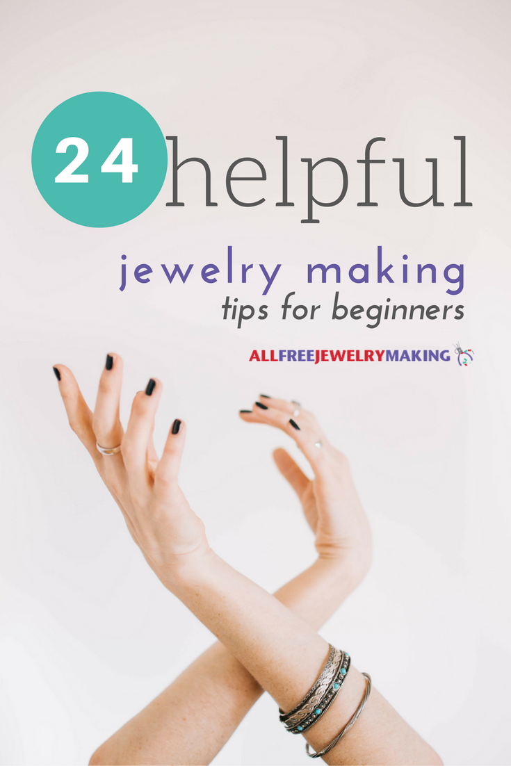 24 Jewelry Making Tips For Beginners