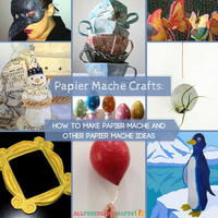 20+ Papier Mache Crafts: How to Make Papier Mache and Other Papier Mache Ideas
