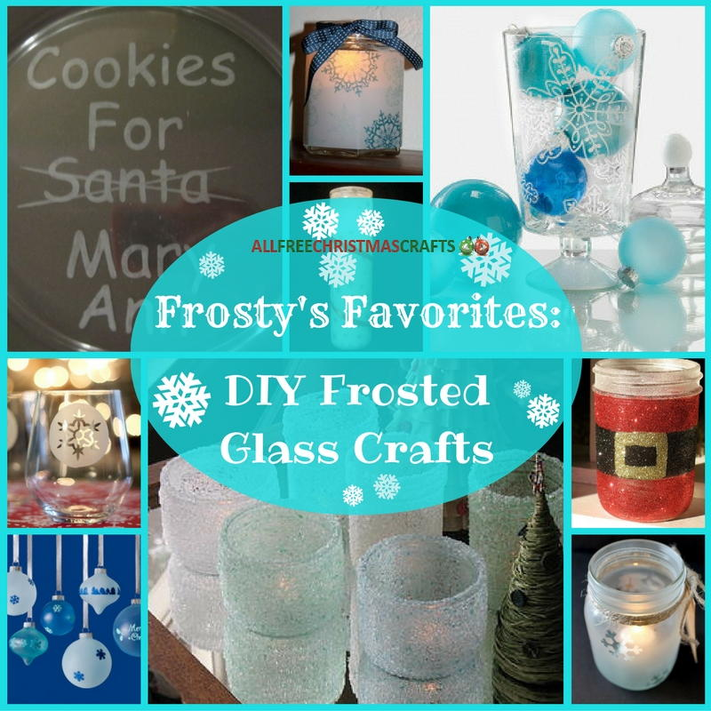 Frosty 39 s Favorites 15 DIY Frosted