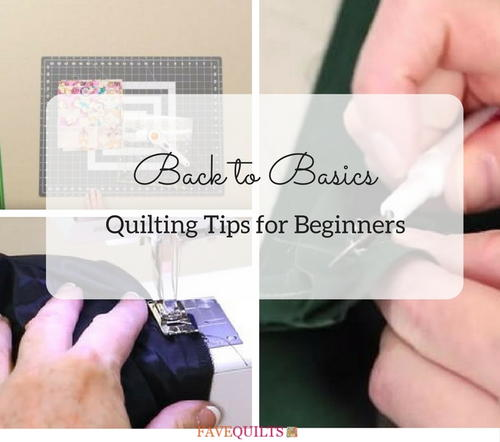 Back to Basics Quilting Tips for Beginners