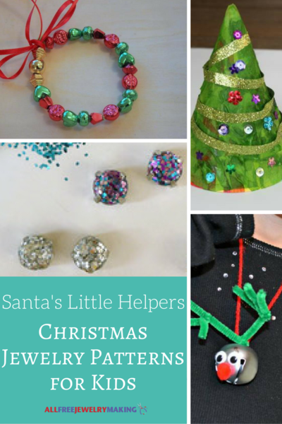 Santa's Little Helpers: 17 Christmas Jewelry Patterns for Kids