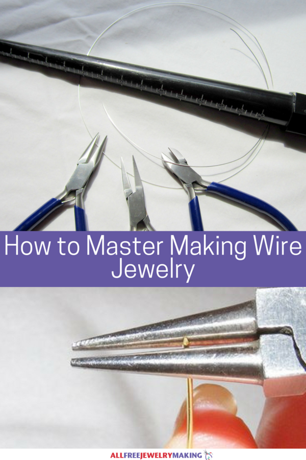 How to Master Making Wire Jewelry