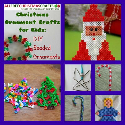 Christmas Ornament Crafts for Kids 10 DIY Beaded Ornaments