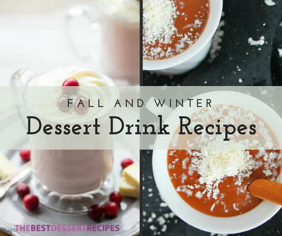 28 Fall and Winter Dessert Drink Recipes