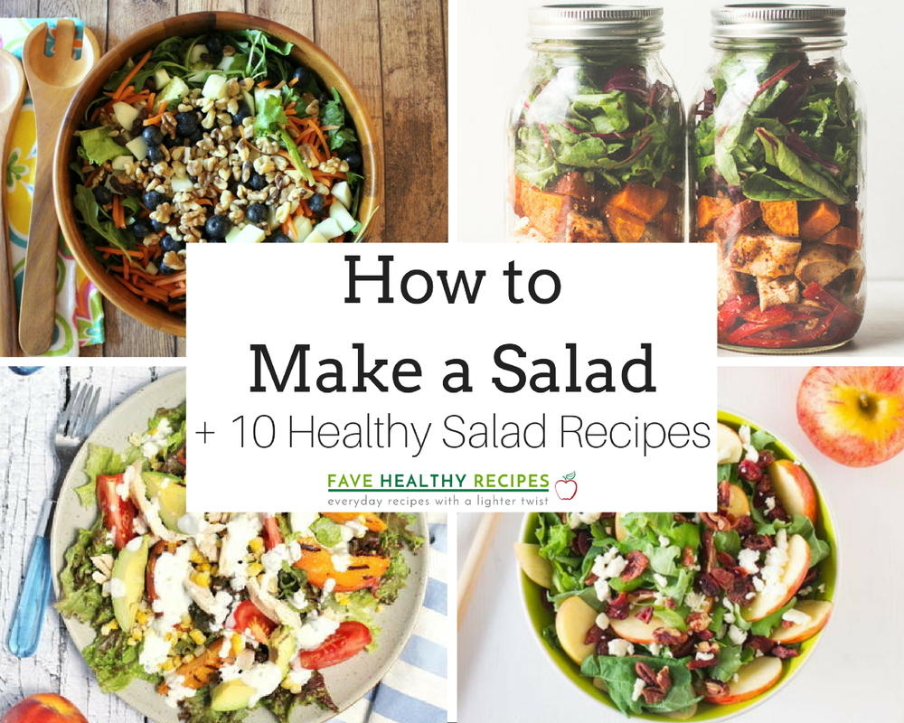 2017 05 potluck ideas for small groups - How To Make A Salad 10 Healthy Salad Recipes