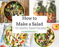 How to Make a Salad + 10 Healthy Salad Recipes