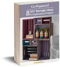 Get Organized 8 DIY Storage Ideas and Organization Projects  sc 1 st  DIY Idea Center & Free DIY eBooks | DIYIdeaCenter.com