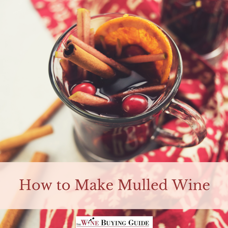 How to make mulled wine - Make perfect mulled wine ...