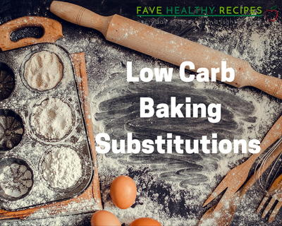 Low Carb Baking Substitutions